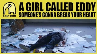 A GIRL CALLED EDDY - Someone's Gonna Break Your Heart [Official] YouTube Videos