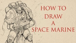 HOW TO DRAW A SPACE MARINE. TIMELAPSE + TUTORIAL LINK