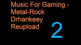 Music For Gaming Metal Rock [Vol.2] Drhankeey REUPLOAD