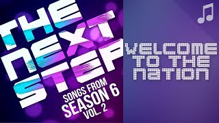 """♪ """"Welcome to the Nation"""" ♪ - Songs from The Next Step 6"""