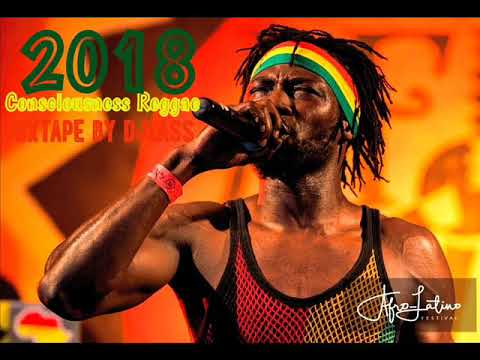 2018 Consciousness Reggae Mixtape Feat. Romain Virgo, Pressure, Capleton, Fantan Mojah