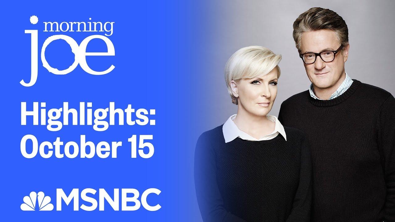 Download Watch Morning Joe Highlights: October 15 | MSNBC