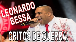 TODOS OS GRITOS DE GUERRA DE LEONARDO BESSA