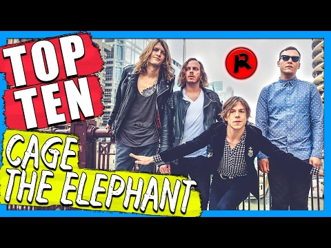 TOP 10 CAGE THE ELEPHANT SONGS