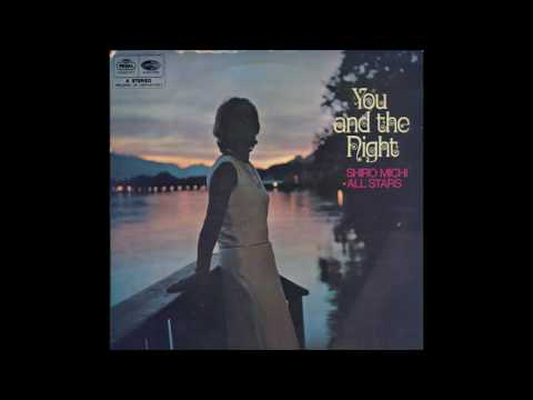 Shiro Michi All Stars You And The Night 1968 Full Album
