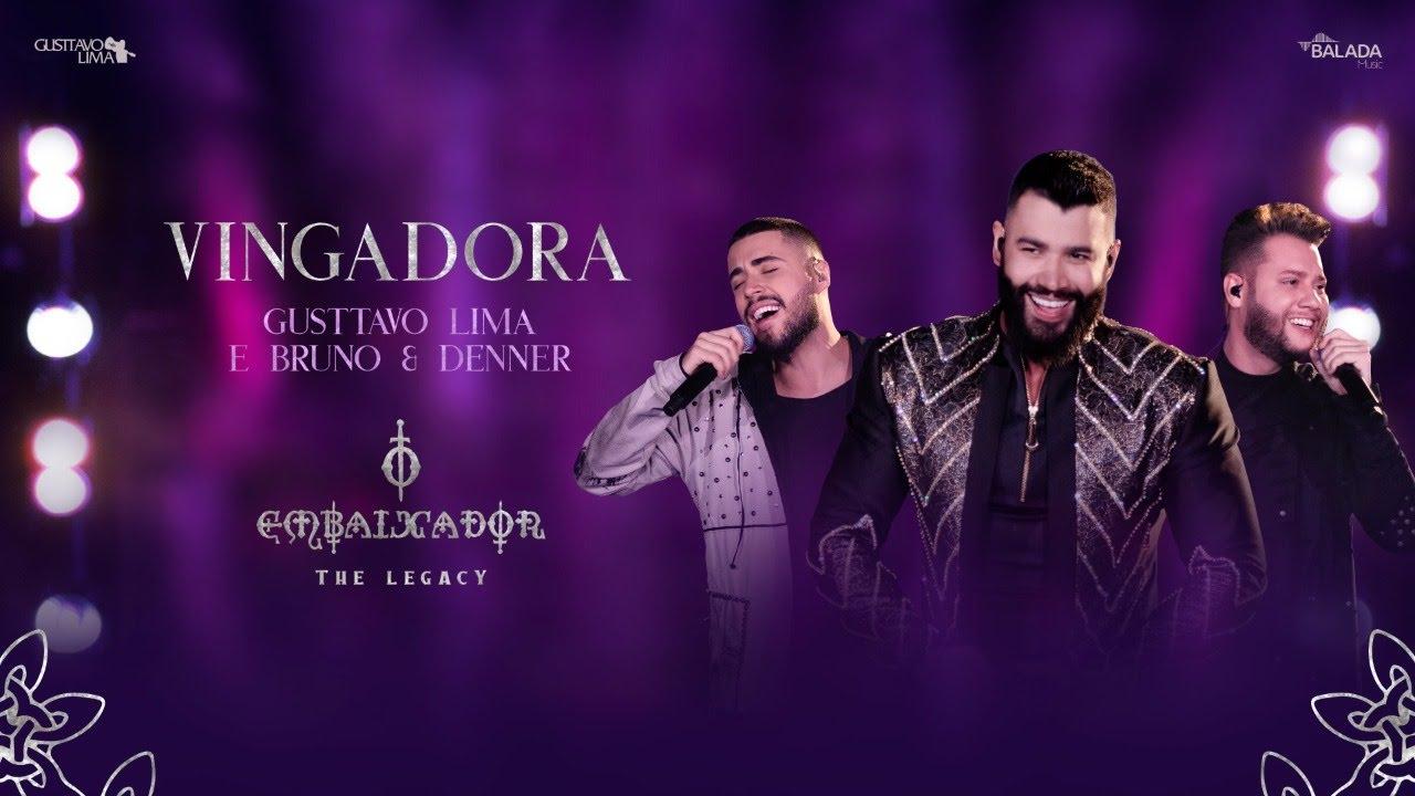 """Thumbnail do vídeo """"Gusttavo Lima, Bruno & Denner - Vingadora (O Embaixador The Legacy)"""""""