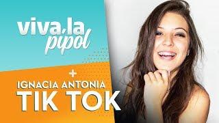 ¿Cómo usar Tik Tok? Por Ignacia Antonia - Viva La Pipol