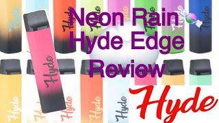 Neon Rain Hyde Edge Review🌈