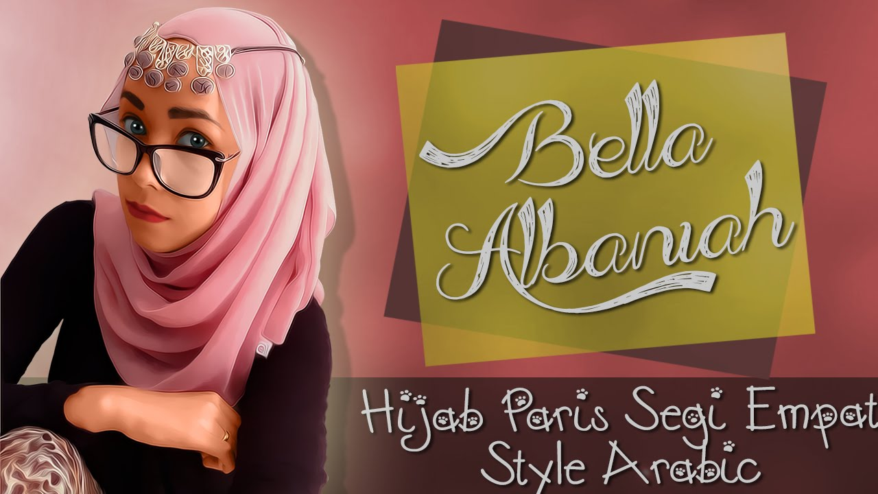 Tutorial Hijab Paris Segi Empat Arabic Style Terbaru 2018 YouTube