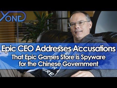 Epic CEO Addresses Accusations that Epic Games Store is Spyware for Chinese Government