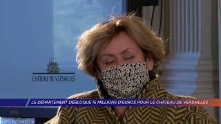 Yvelines | Le département débloque 15 millions d'euros pour le château de Versailles