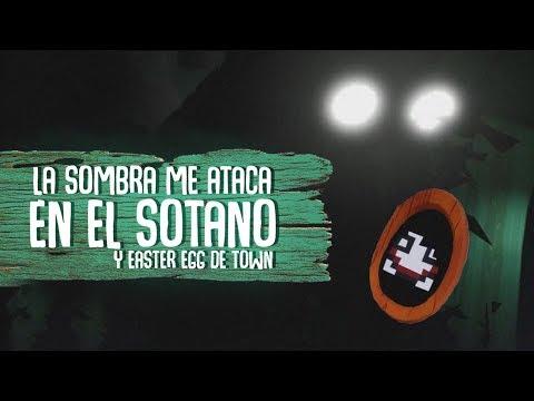 ENTRO AL SOTANO Y ME ATACA LA SOMBRA ! ENCUENTRO EASTER EGG DE TOWN | HELLO NEIGHBOR