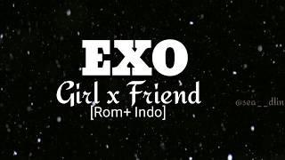 EXO ― Girl x Friend Lyrics [Rom+Indo]