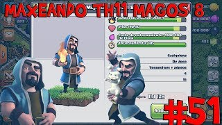 MAXEANDO TH11 MAGOS AL 8 MEJORA LABORATORIO GUIA #51 //CLASH OF CLANS