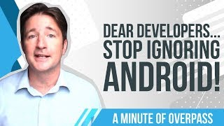 Dear Developers ... Stop Ignoring Android! -- By Overpass : The Oxford Educational Game Developers