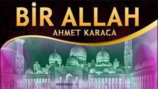 İlahi - ALLAH ALLAH BİR ALLAH, ÇARE SENDEDİR ALLAH - Ahmet Karaca