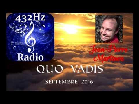 "Jean-Pierre Martinez (Co-Evolution: Observer le Vivant).""Quo Vadis"" 432Hz Radio►www.432hzradio.fr.nf"