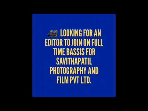 Video editor wanted urgent