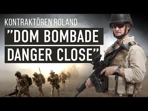 "Kontraktören Roland: ""Dom bombade danger close"""