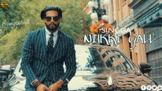 Nikki Gall Singga Song Latest Punjabi Song 2019.mp3