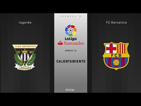 Calentamiento Leganés vs FC Barcelona