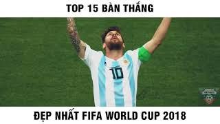 Top 15 bàn thắng đẹp nhất World Cup 2018