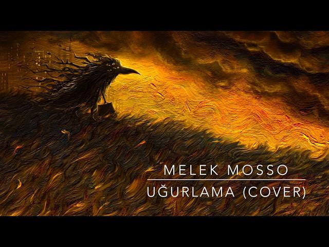 Melek Mosso - Uğurlama cover