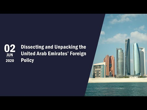 Dissecting and Unpacking the United Arab Emirates' Foreign Policy