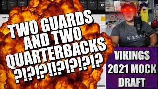 2021 Vikings Mock Draft - TWO QBs and TWO GUARDS?! 👀👀👀