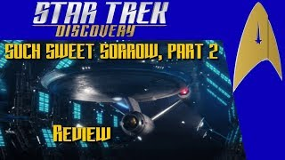 Star Trek Discovery - S2E14 - Such Sweet Sorrow, Part 2 - Reaction and Review Spoilers!