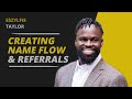 Name Flow, Referrals, and Converting Friends and Family