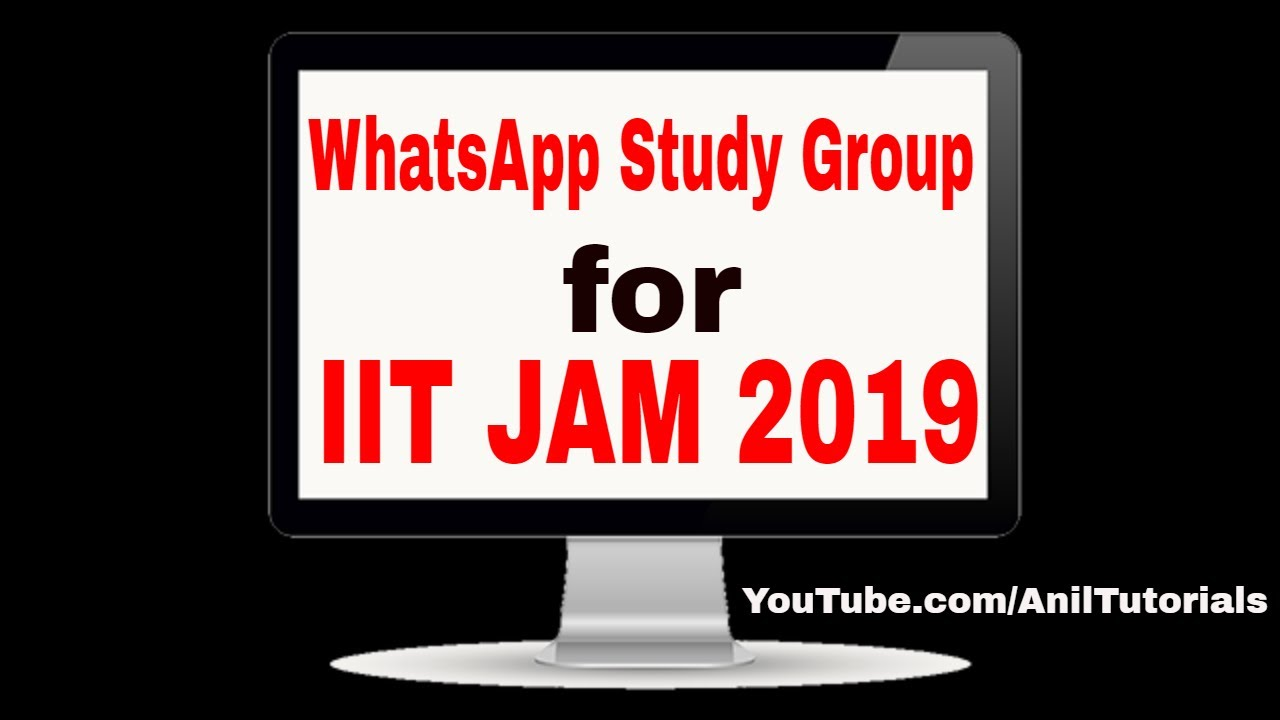 IIT JAM 2019 | Whatsapp Group For Study | IIT JAM Study Material | Anil  Tutorials