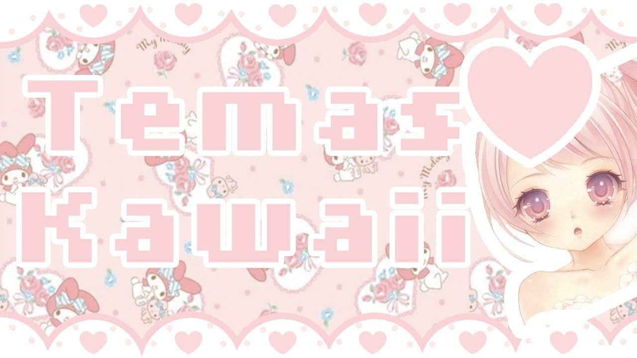 「かわいい」 ♡ Crear temas kawaii para Google Chrome ♡ - YouTube