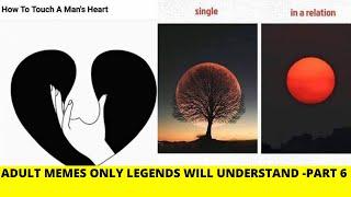 😂🍆Adult Memes only legends Understand - Part 6 😂🤣🤣🍆