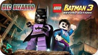 LEGO Batman 3 - DLC Bizarro - Gameplay Español - 1080p HD