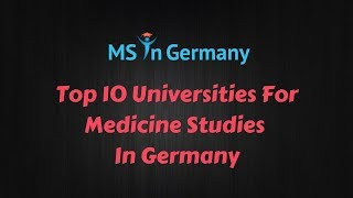 Top 10 Universities for Medicine In Germany (2018) - MS in Germany™