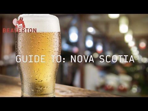 Guide To Nova Scotia: The Beaverton Digital Exclusive