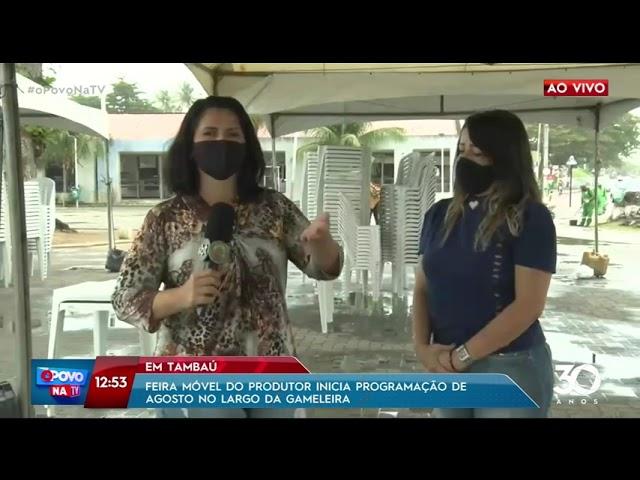 Feira Móvel do Produtor inicia programação de agosto no Largo da Gameleira - O Povo na TV