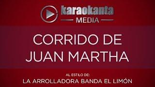 Karaokanta - La Arrolladora Banda El Limón - Corrido de Juan Martha