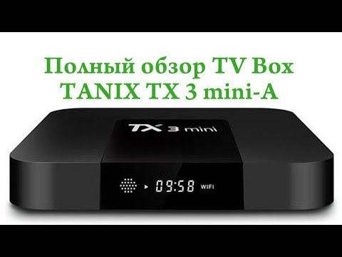 Полный обзор TANIX TX3 mini Android TV Box
