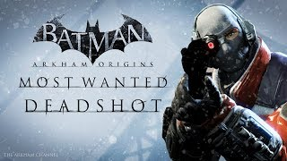 Batman: Arkham Origins –  Most Wanted – Deadshot