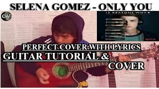 Only You (Cover)  - Selena Gomez    Guitar Tutorial & Cover By Jhonathan Latest 2017 Cover Song.