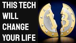 This New Technology Will Change Your Life (Really)