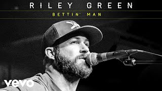 riley-green-bettin-man-audio
