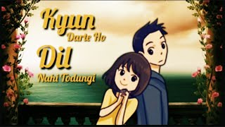 Kyu Darte Ho Dil Nahi Todungi  //Sad Song //Whatsapp Status Video //