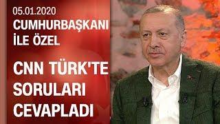 Cumhurbaşkanı ile Özel 05 01 2020 Pazar CNN TÜRK Kanal D ortak yayınında soruları cevapladı