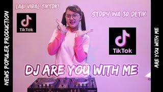 STORY WA ! DJ ARE YOU WITH ME REMIX VIRAL TIK TOK 2020