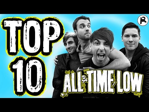 TOP 10 ALL TIME LOW SONGS