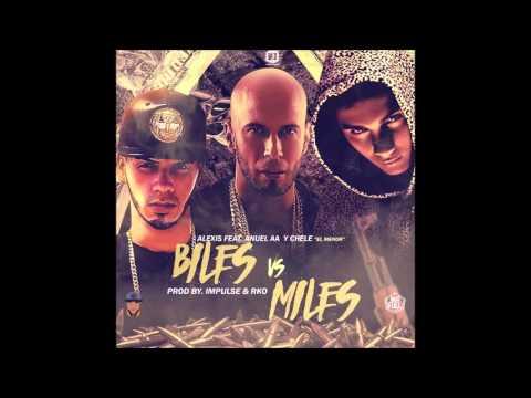 Alexis x Anuel AA x Chele El Menor - Biles vs Miles
