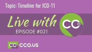 LIVE with CCO #021 | Timeline for ICD-11